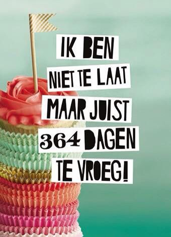 Te Laat Verjaardag Talent Late Birthday Wishes Happy Belated