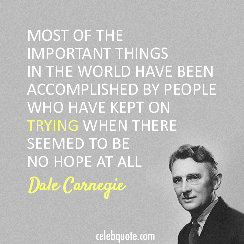 Celebquote Famous Picture Quotes From Celebrities Dale Carnegie Quotes Quotes Inspirational Quotes