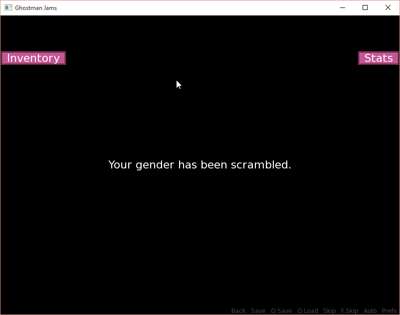 """Today's Gender of the day is: Scrambled [image description: a video game GUI with dialogue saying """"Your gender has been scrambled."""""""