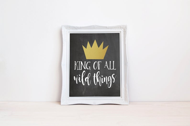 King Of All Wild Things 8x10 And 5x7 Etsy Wild One Birthday Party Bee Birthday Party Printable Signs