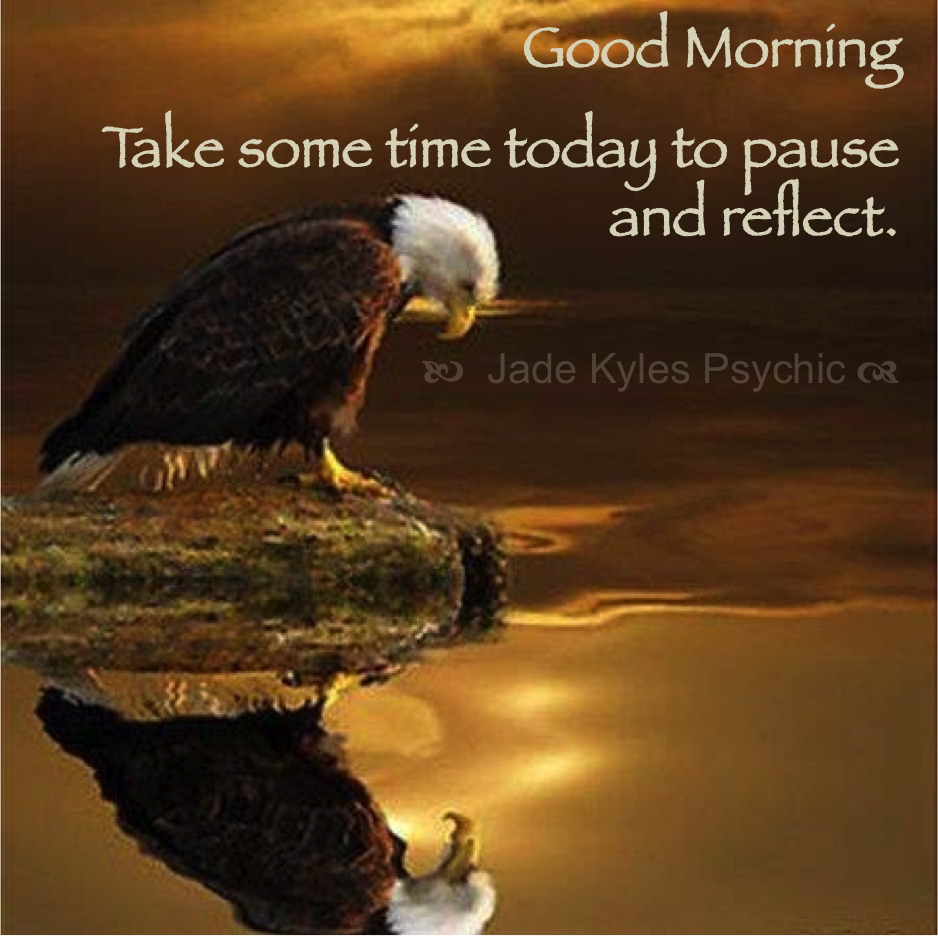 Good morning. Take time to reflect. ♡ Many blessings Jade Kyles ...