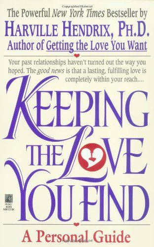 Keeping The Love You Find A Personal Guide By Ph D Harville Hendrix Http Www Amazon Com Dp 0671734202 Ref Cm Sw Self Help Books Books Personal Growth Books