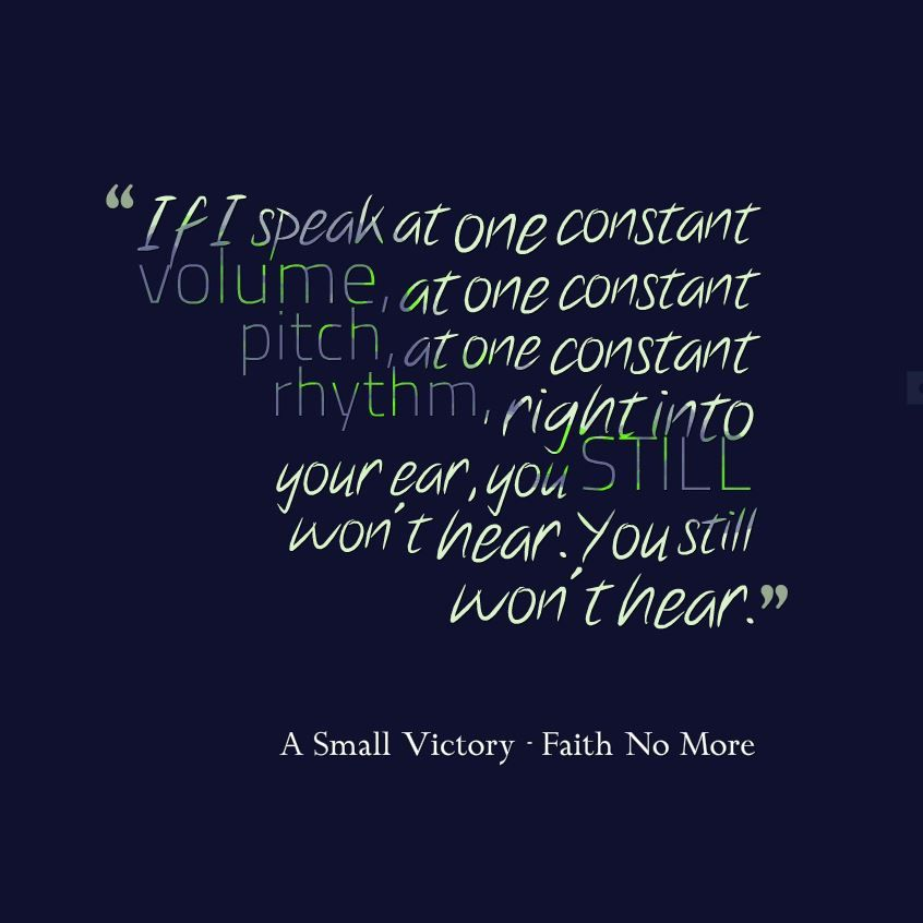 A Small Victory Faith No More Lyrics More Lyrics Song Lyric Quotes Favorite Lyrics