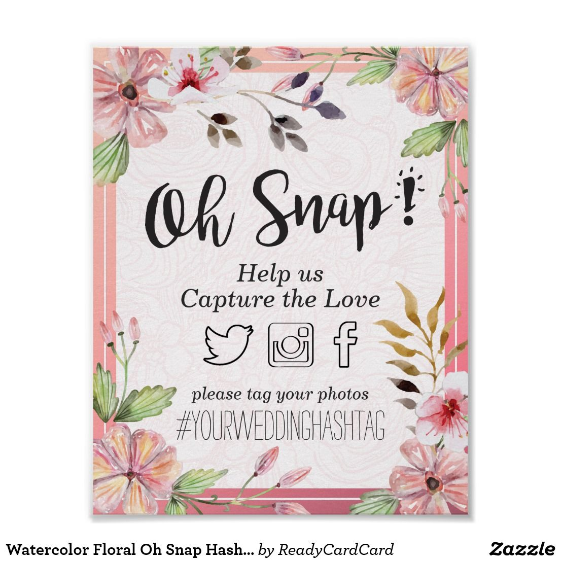 Watercolor Floral Oh Snap Hashtag Wedding Decor Poster | Bridal ...