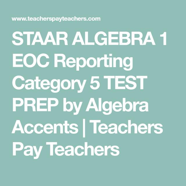 STAAR ALGEBRA 1 EOC Reporting Category 5 TEST PREP by Algebra ...