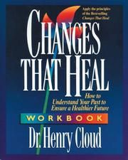 Changes That Heal Dr Henry Cloud Henry Cloud Good Books