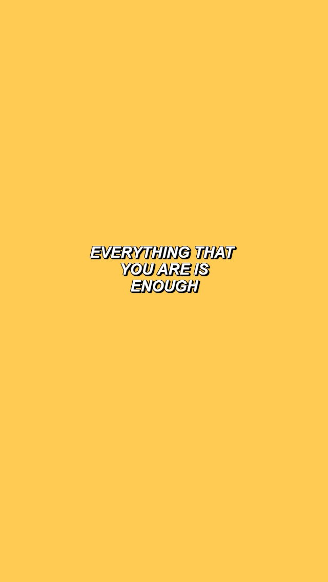 everything that you are is enough in yellow on We Heart It