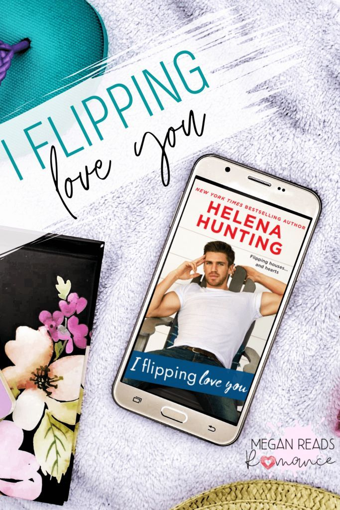 I Flipping Love You by Helena Hunting in 2020 Good