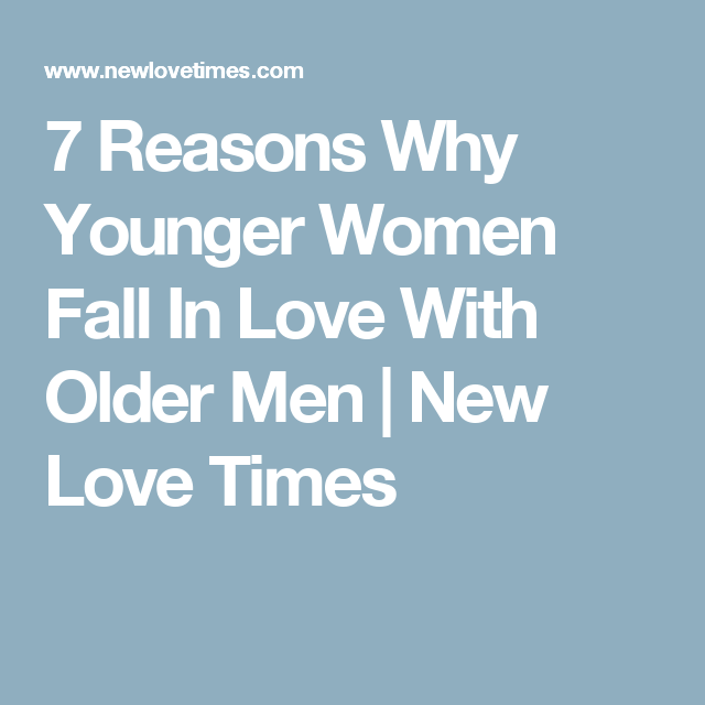 Why women fall in love with older men