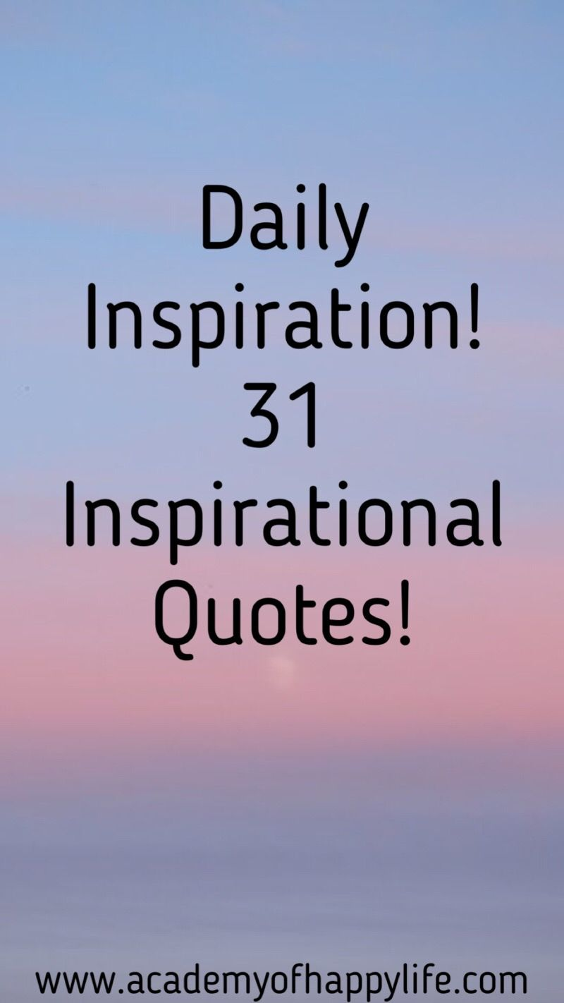 Daily Inspirational Quotes Daily Inspiration 31 Inspirational Quotes  Daily Inspiration