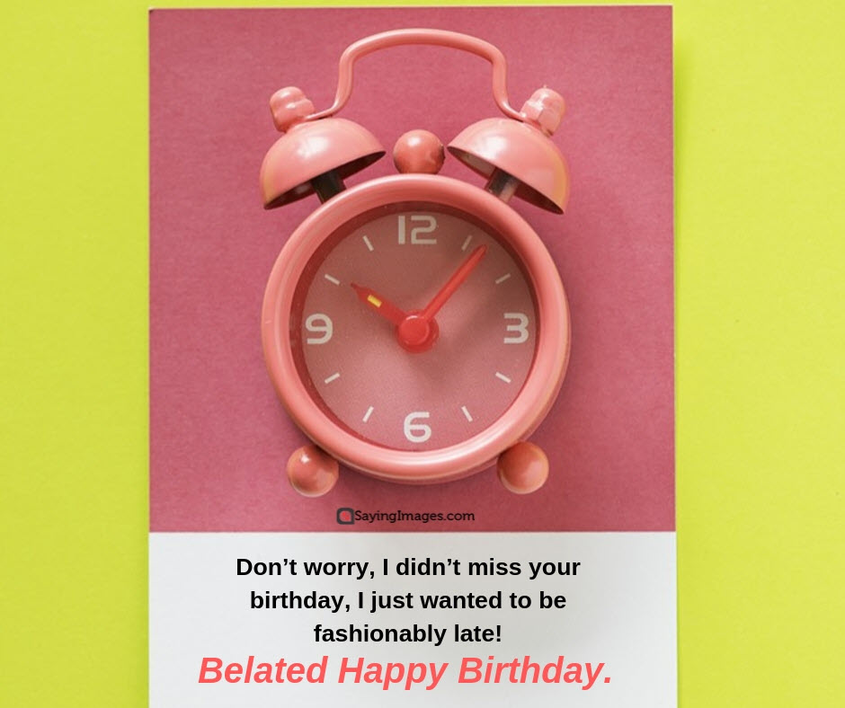 30 Belated Birthday Wishes That Can Get You Out of Trouble