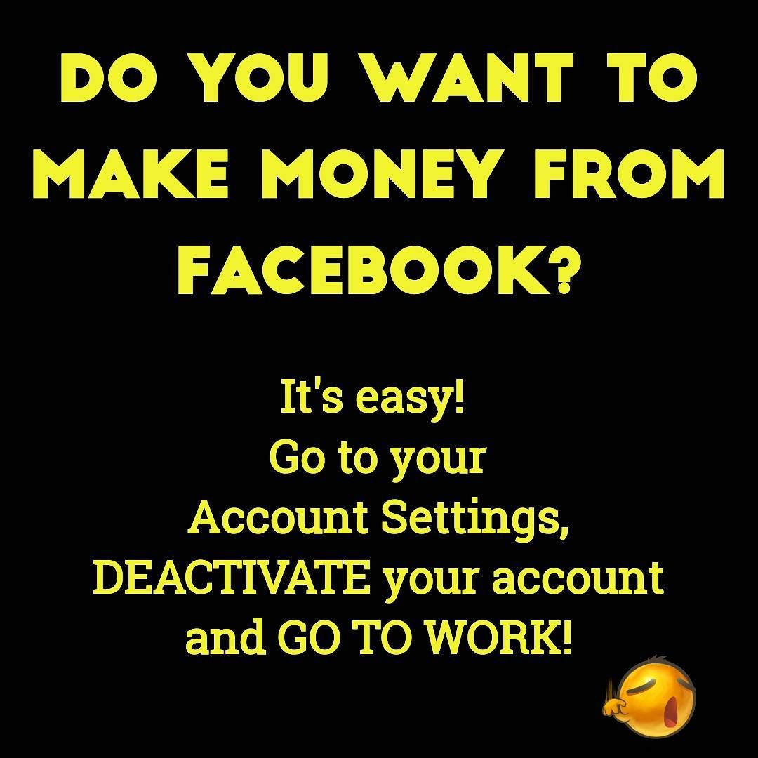 Do You Want To Make Money From Facebook Humor Jokes Funny Quotes Quotes To Live By Wisdom Quotes Best Quotes