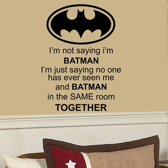 Im not saying im batman x funny vinyl wall decal room art decor sticker