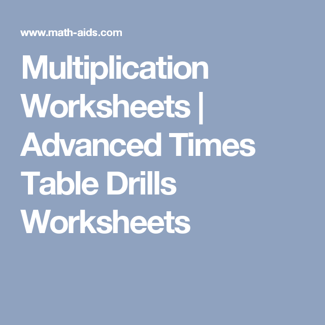 Multiplication Worksheets | Advanced Times Table Drills Worksheets ...