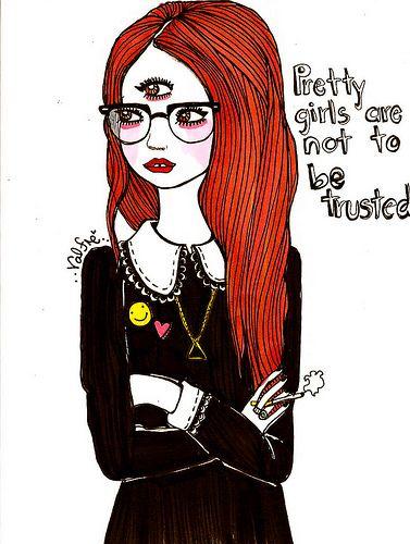 Pretty Girls Are Not To Be Trusted.   von Valfrè <3