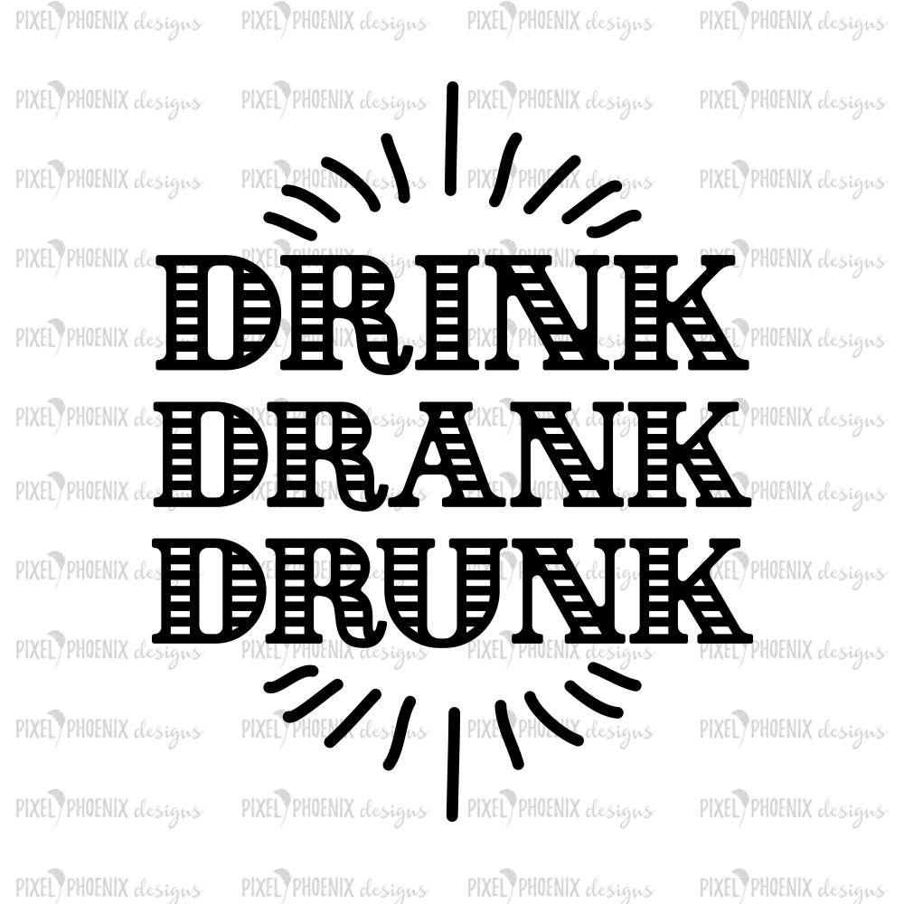 Drink Drank Drunk Drinking Svg Drunk Svg Svg Cut File