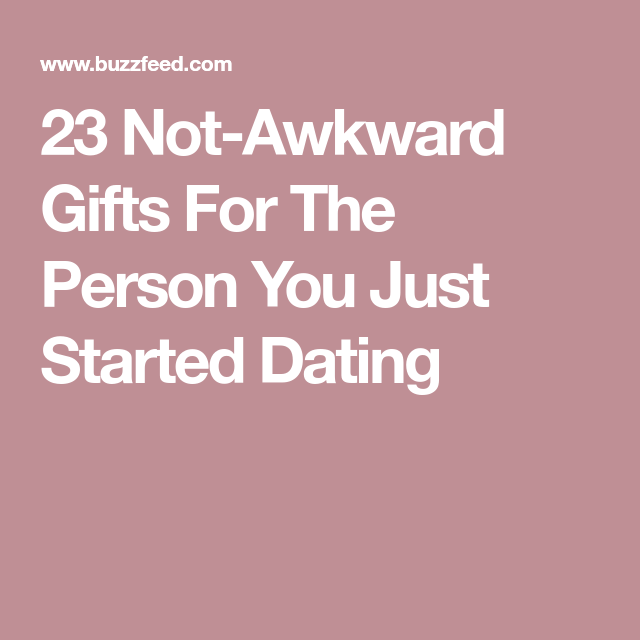 Gift ideas for just started dating