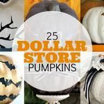 Dollar Store Pumpkins - Done 25 Ways