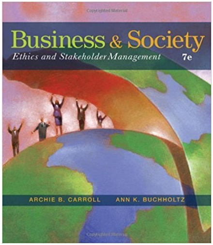 Business And Society Ethics And Stakeholder Management 7th Edition Archie B Carroll Stakeholder Management Management Books Test Bank