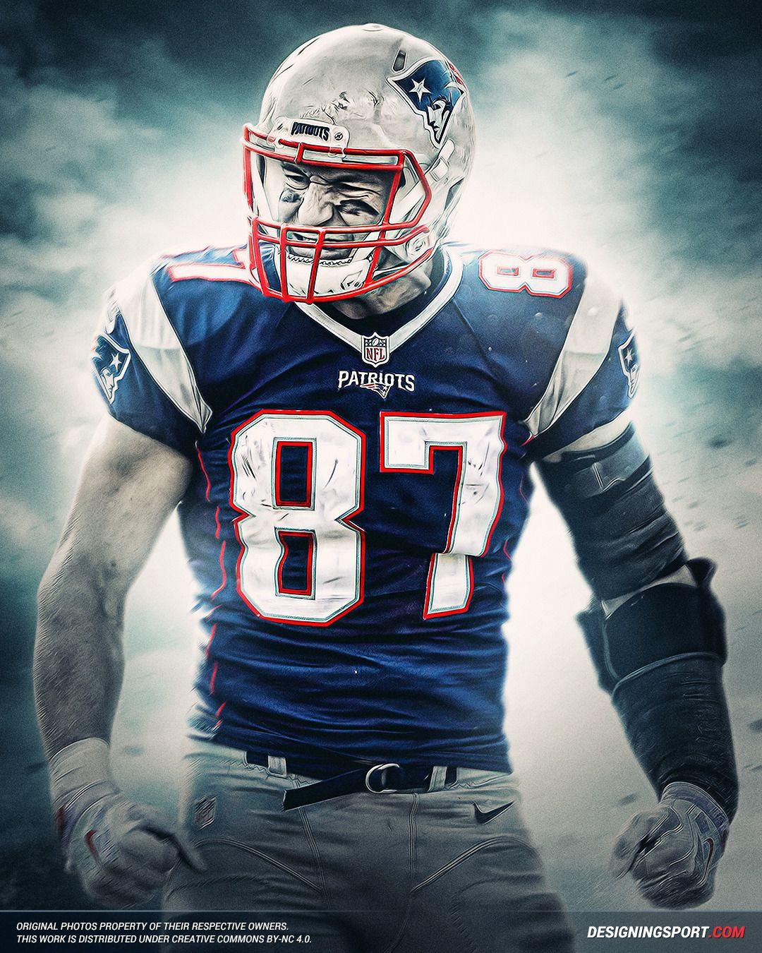 Designing Sport Rob Gronkowski New England Patriots New England Patriots Nfl Patriots New England Patriots Football
