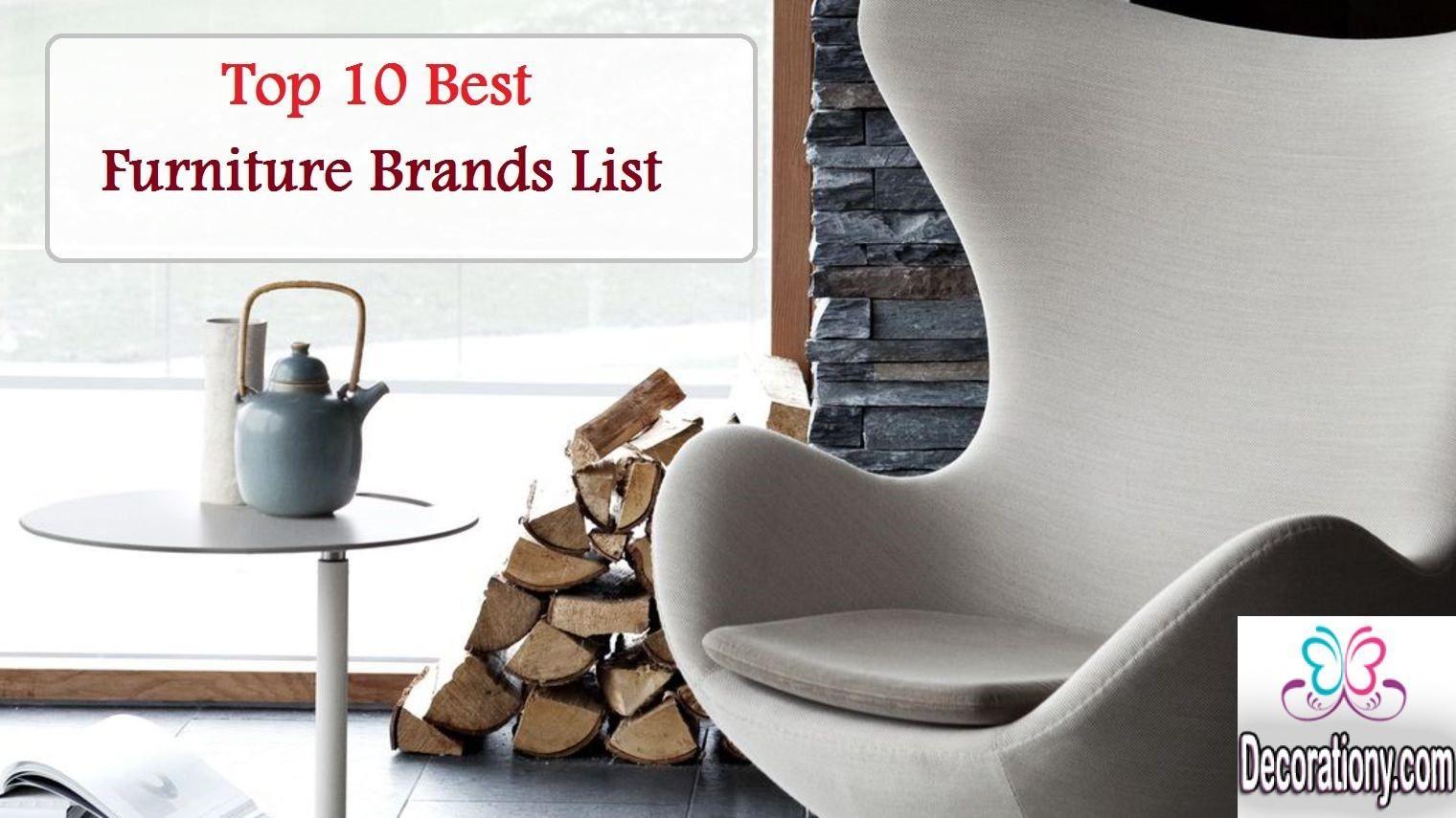 Top 10 Best Furniture Brands List Cool Furniture Stylish Living Room Furniture Bedroom Furniture Brands