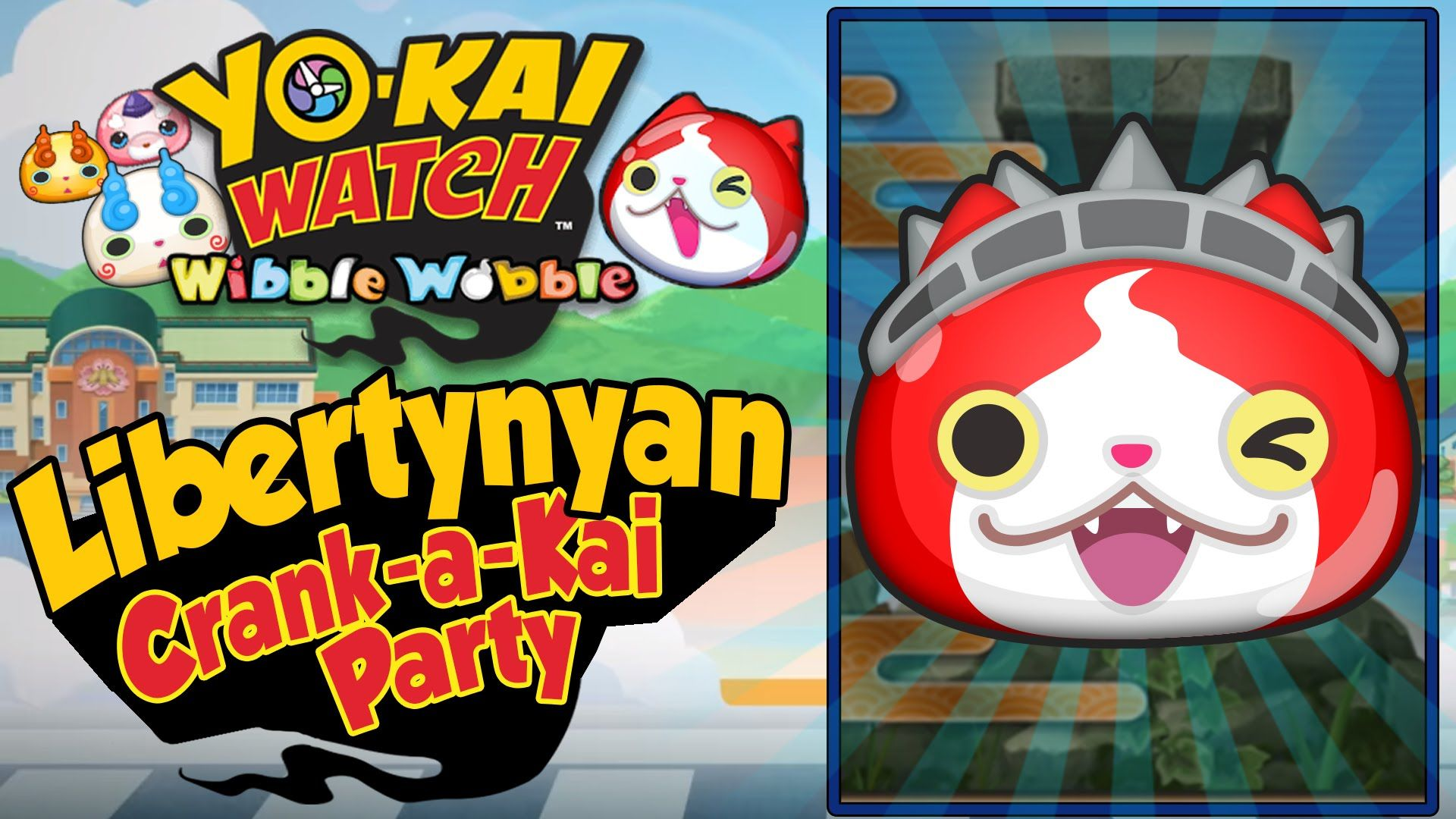 Yo Kai Watch Wibble Wobble  Libertynyan Event Finale Crank A Kai