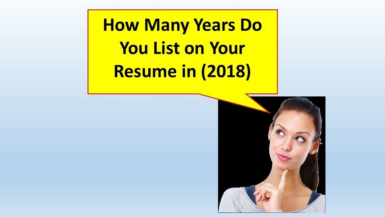 How Many Years Do You Go Back on a Resume? (2018) Job