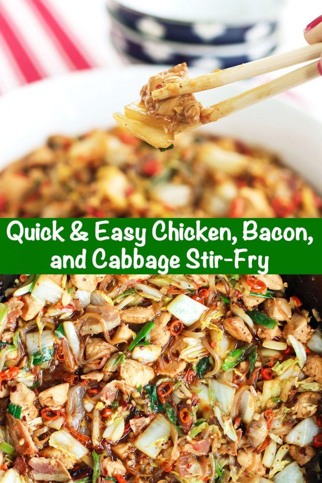 Quick & Easy Chicken, Bacon, and Cabbage Stir-fry #cabbagestirfry