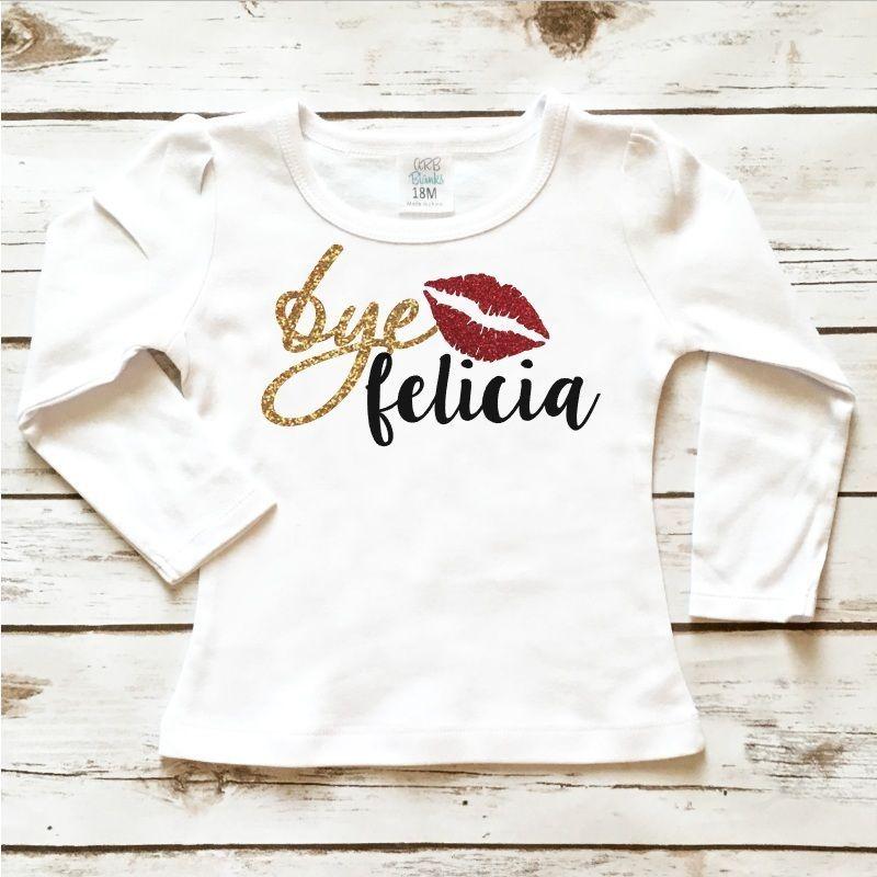 Bye Felicia Toddler Shirt