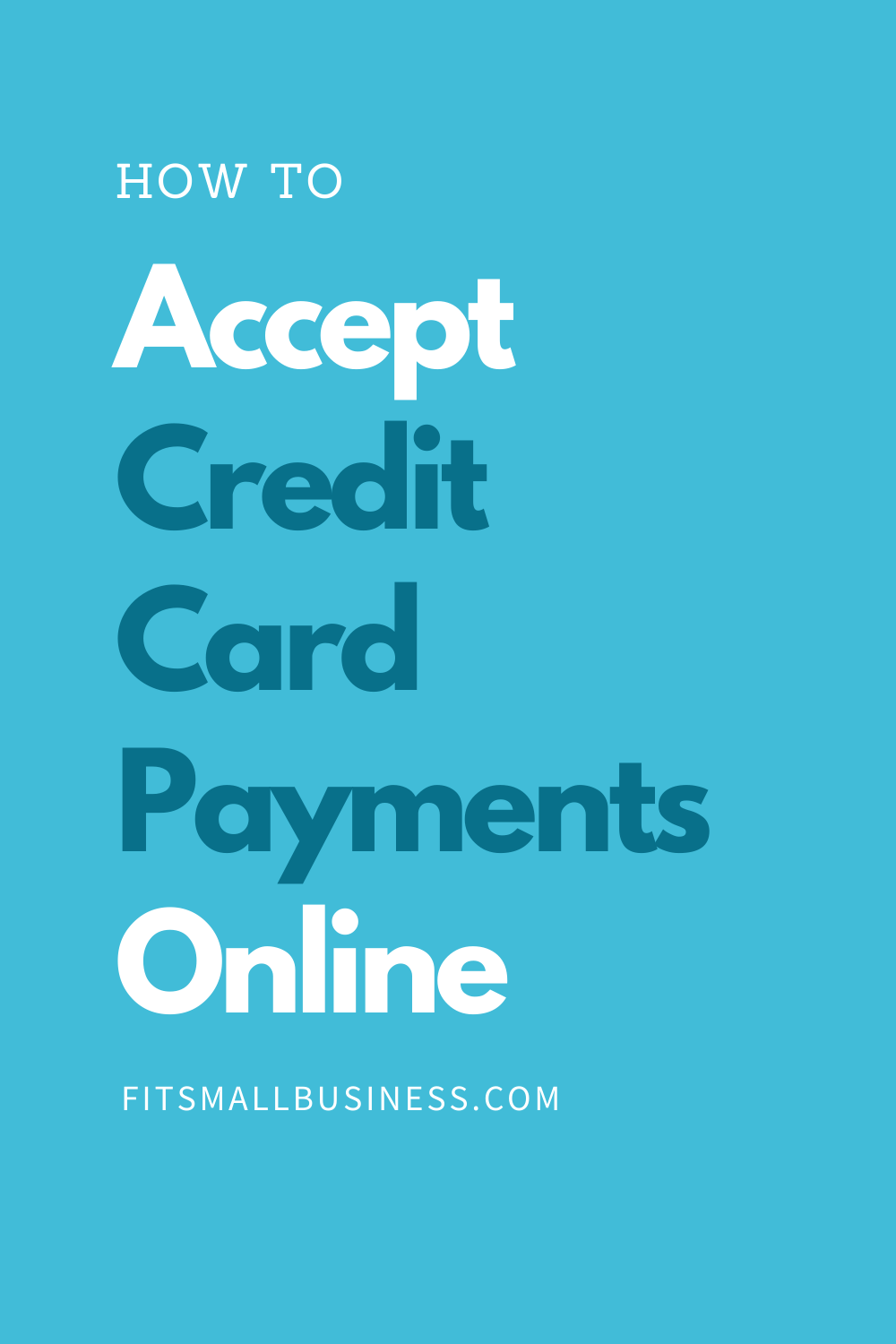 How To Accept Credit Cards Online Business Credit Cards Credit Card Fit Small Business