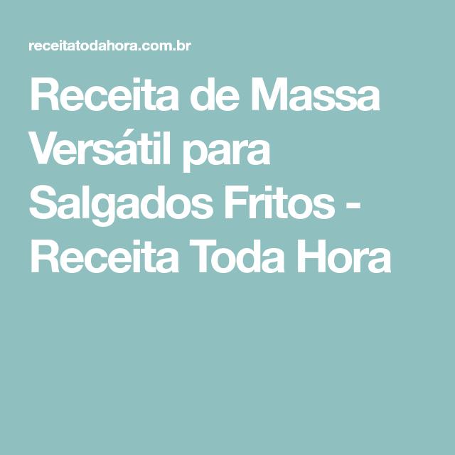 Receita de Massa Versátil para Salgados Fritos - Receita Toda Hora