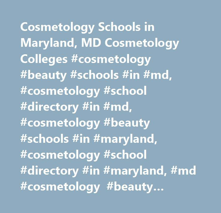 Cosmetology Schools In Maryland Md Cosmetology Colleges
