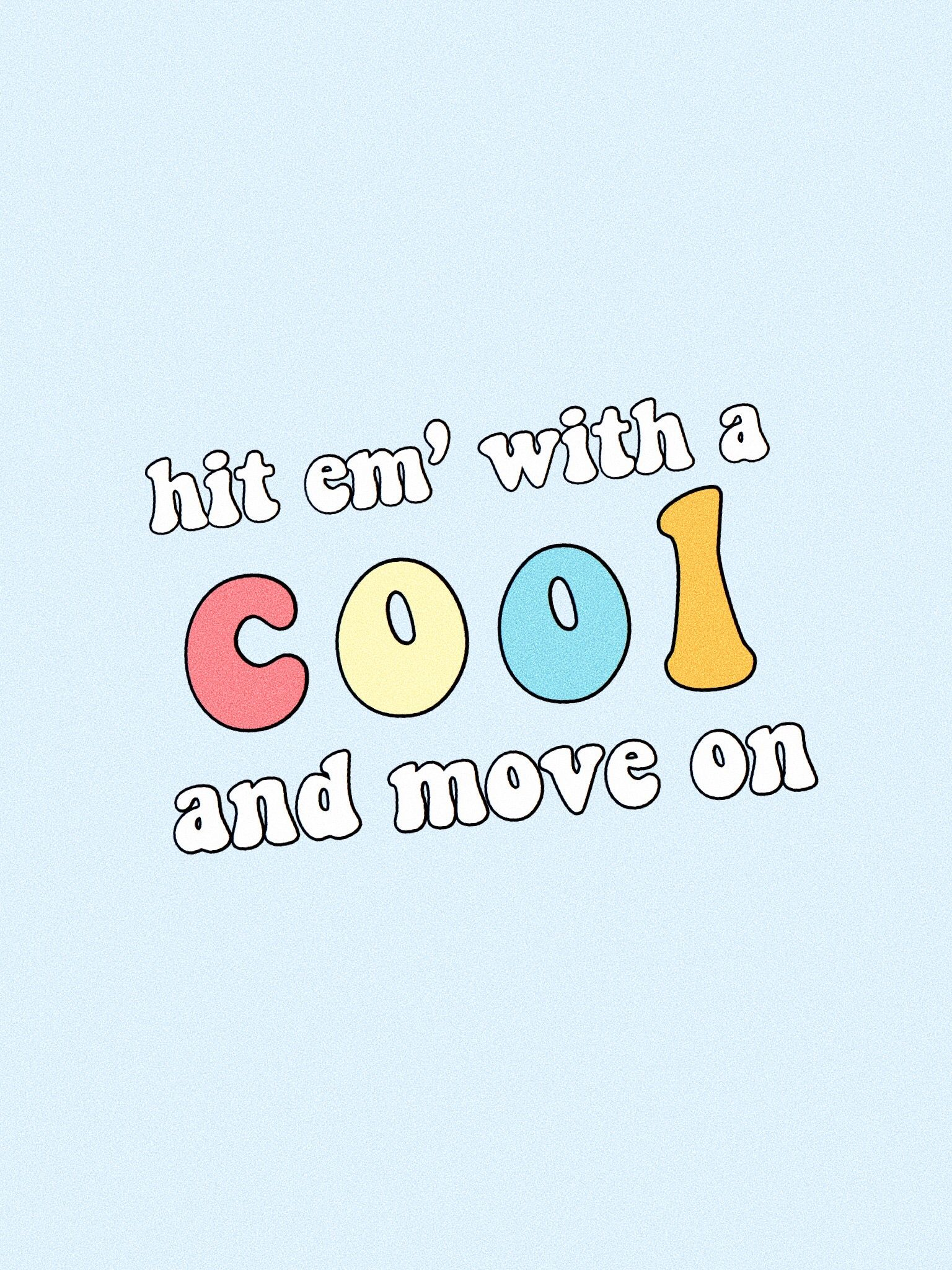 hit em' with a cool and move on quote words inspire mood