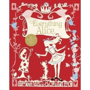 "The Everything Alice: The Wonderland Book of Makes and Bakes...  ""Eat you? Drink you? Don't mind if I do."""