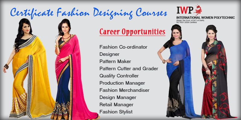 Certificate Fashion Design Courses Http Www Iwpindiaonline Com Fashion Designing In Fashion Designing Institute Fashion Courses Fashion Designing Course