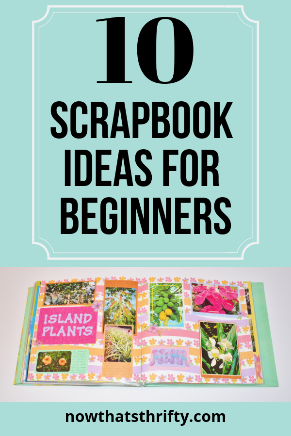 10 Scrapbook Ideas for Beginners - Now That's Thrifty ...