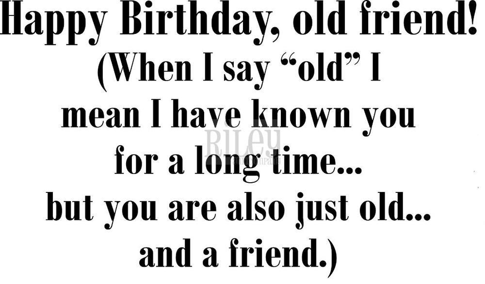 Happy Birthday Old Friend Happy Birthday Old Friend Old Friends Happy Birthday