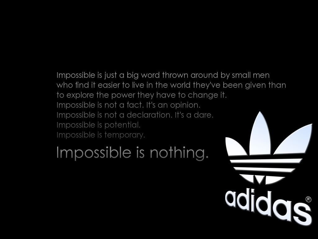 Impossible is Nothing. adidas  6feac2a31