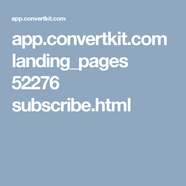 app.convertkit.com landing_pages 52276 subscribe.html