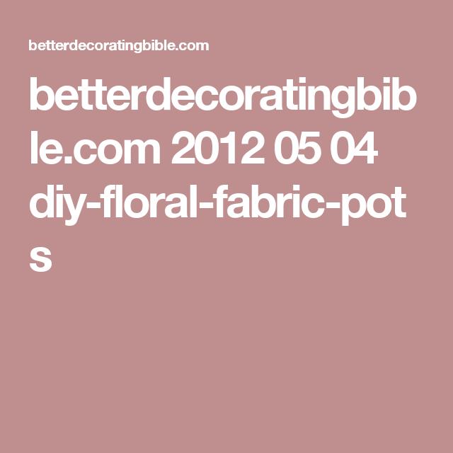 Betterdecoratingbible: Betterdecoratingbible.com 2012 05 04 Diy-floral-fabric