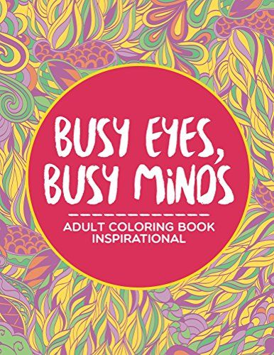 Busy Eyes Minds Adult Coloring Book Inspirational IMPORTANT