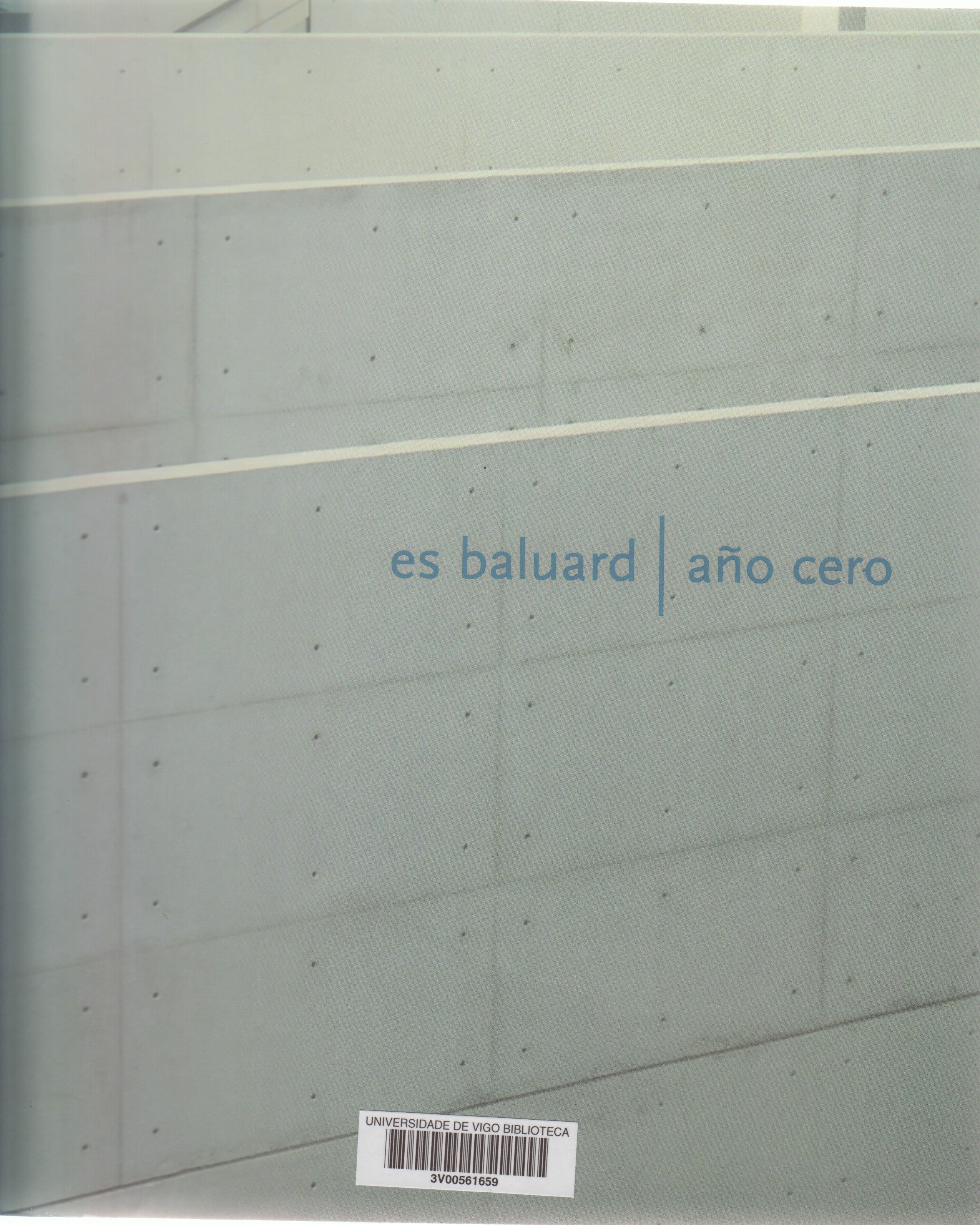Es Baluard Año Cero Exposición Textos Maria Lluïsa Borràs Et Al Palma De Mallorca Fundació Es Baluard Museu D A Año Cero Textos Exposiciones