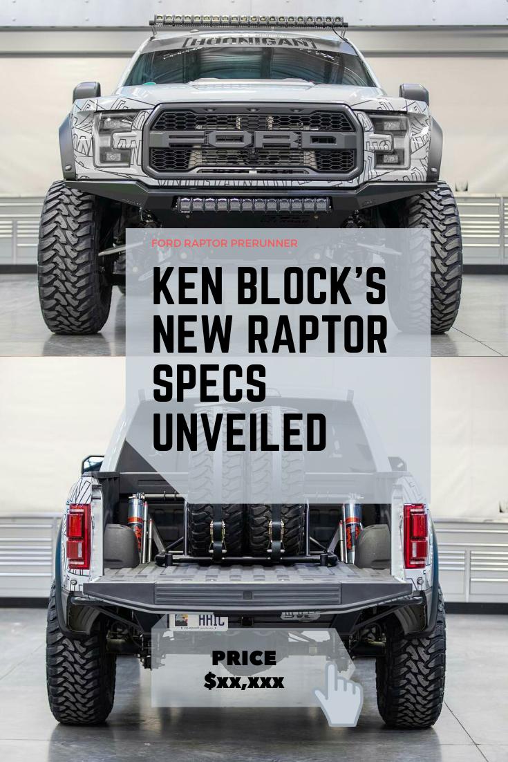 Ken Blocks Raptor SPECS unveiled Ken Block's brand new 2nd Gen Ford Raptor built by SVC Off-road