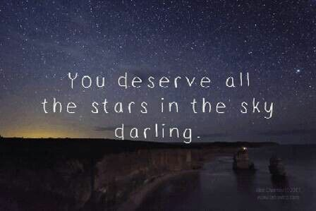 You Deserve All The Stars In The Sky Darling With Images Star