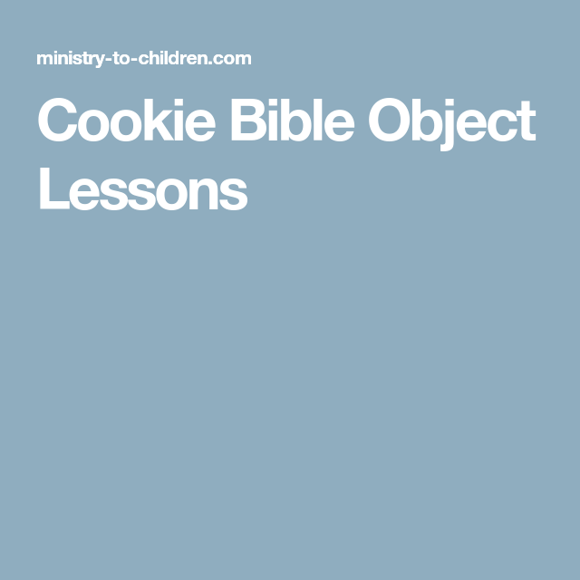 Cookie Bible Object Lessons | Children's ministry | Bible object