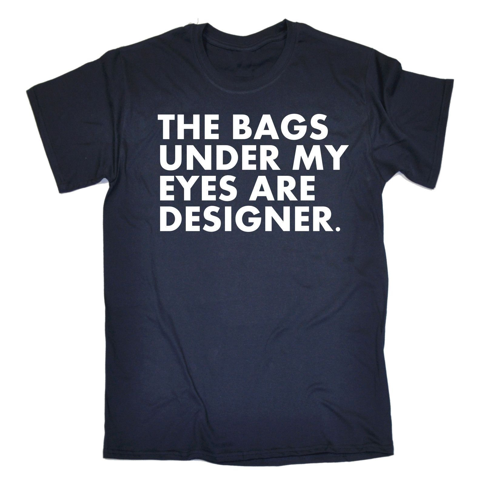123t USA Men's The Bags Under My Eyes Are Designer Funny T-Shirt
