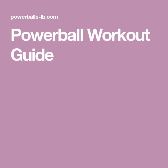 Powerball Workout Guide Workout Guide Workout Powerball