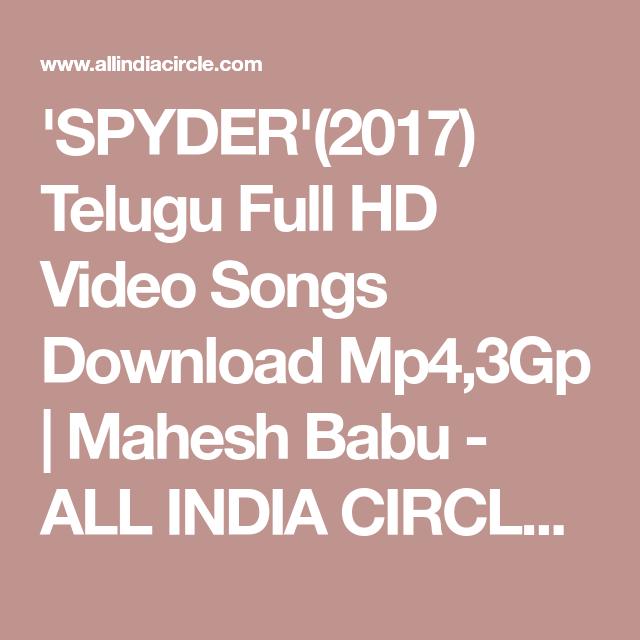 SPYDER'(2017) Telugu Full HD Video Songs Download Mp4,3Gp