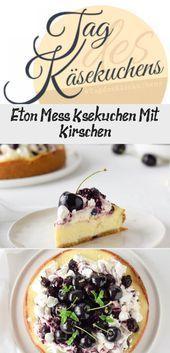 Eton Mess Käsekuchen Mit Kirschen – #Eton #Käsekuchen #Kirschen #mess #mit