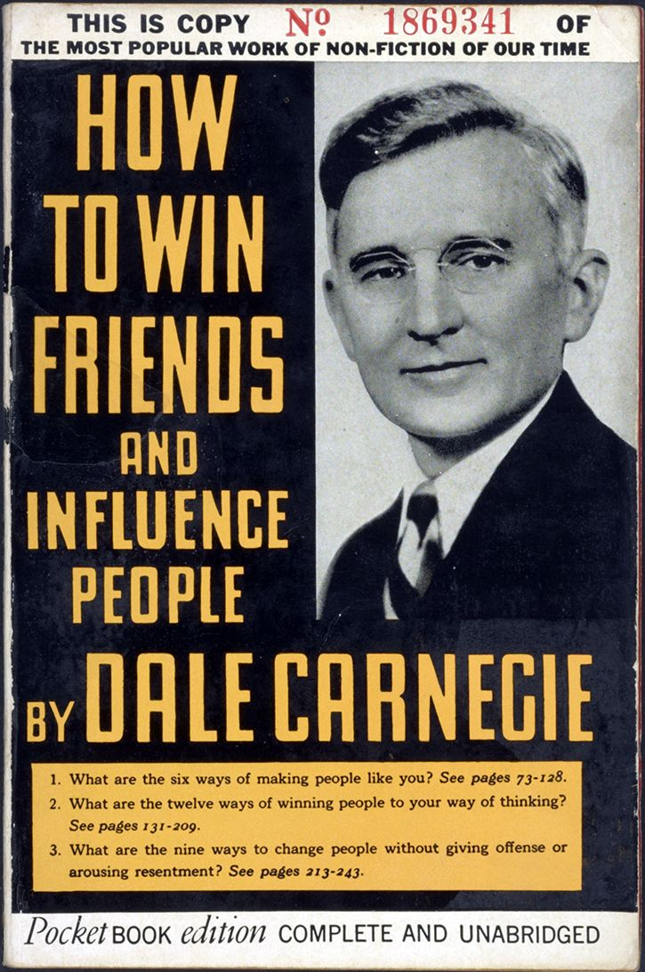 How to Win Friends and Influence People by Dale Carnegie ©1936 --The book  my great uncle, Sgt. Harvey Riedeman, had with him as a POW in the  Phillipines and ...